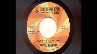 Dave Gordon & The Reb-Tides - Hard To Love You