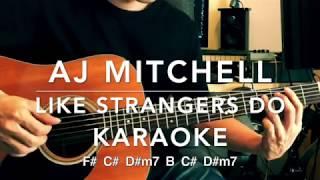 【Karaoke】AJ Mitchell / Like Strangers Do【Lyrics】