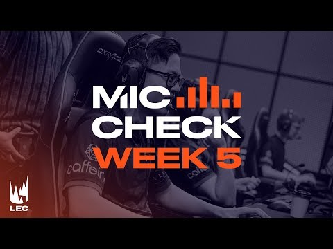 LEC Mic Check: Week 5 | Summer Split 2019
