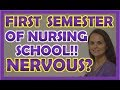 Feeling Nervous about the First Semester of Nursing School Nursing Student Tips