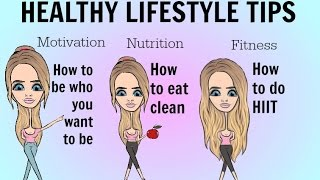 HEALTHY LIFESTYLE TIPS- from eating clean, crushing your goals and doing HIIT