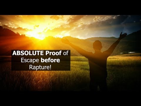 ABSOLUTE Proof Of Escape Before Rapture!