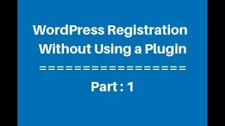 WordPress Custom Registration Page Without Using a Plugin Part - 1
