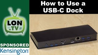 How to use a USB-C Docking Station - Sponsored by Kensington and the SD4600P