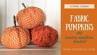 How to Make Fabric Pumpkins DIY Craft Project - NO Sewing Machine Needle