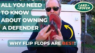 Why flip-flops are best for a Defender (and other stuff...)