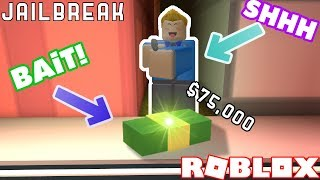 BAITING CRIMINALS WITH MONEY IN JAILBREAK!! Roblox Jailbreak Nub the Bounty Hunter #12