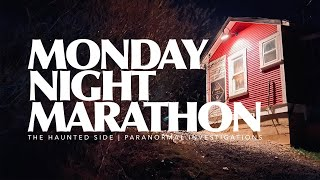 Monday Night Marathon | Full Paranormal Investigations