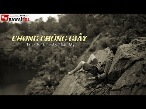 Chong Chóng Giấy - Trick K ft. TraCy Thảo My [ Video Lyrics ]