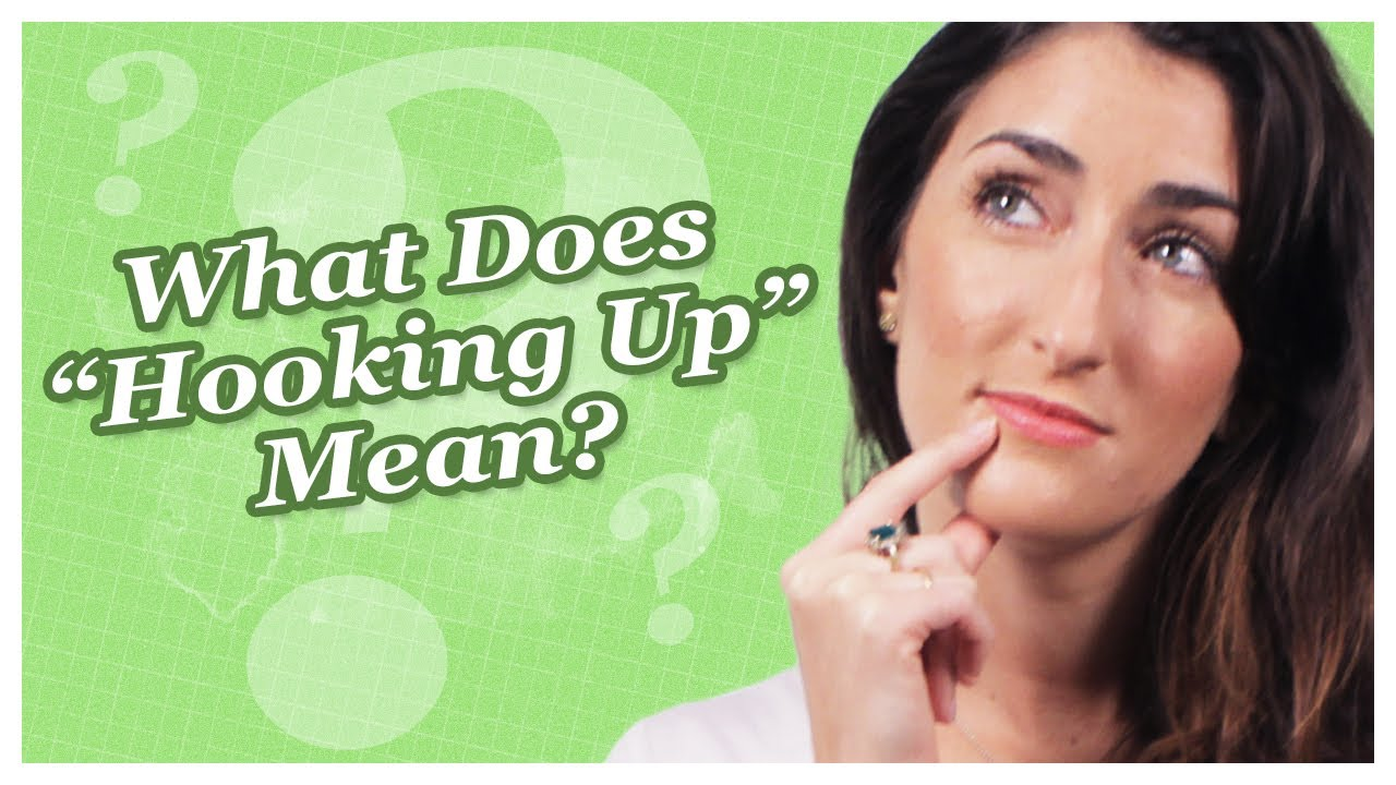 Hooking Up -- What Does It Really Mean