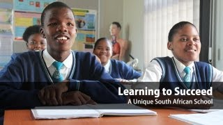 Learning to Succeed: A Unique South African School