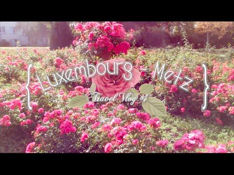LUXEMBOURG/ METZ - Travel Vlog #4
