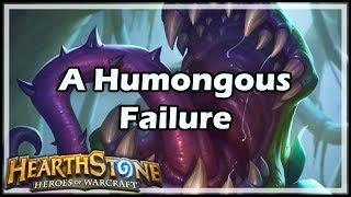 [Hearthstone] A Humongous Failure