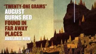 August Burns Red - Twenty One Grams