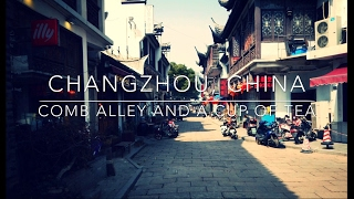 Changzhou, China: Comb Alley and a Cup of Tea