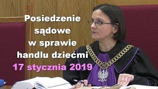 Posiedzenie sądowe w sprawie handlu dziećmi, 17.01.2019 – Paweł Bednarz