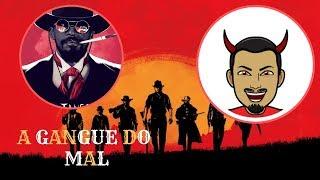 RED DEAD REDEMPTION 2 ONLINE - A GANGUE DO MAL