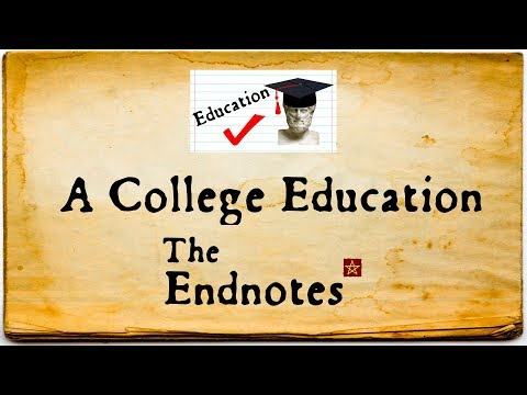 A College Education: The Endnotes