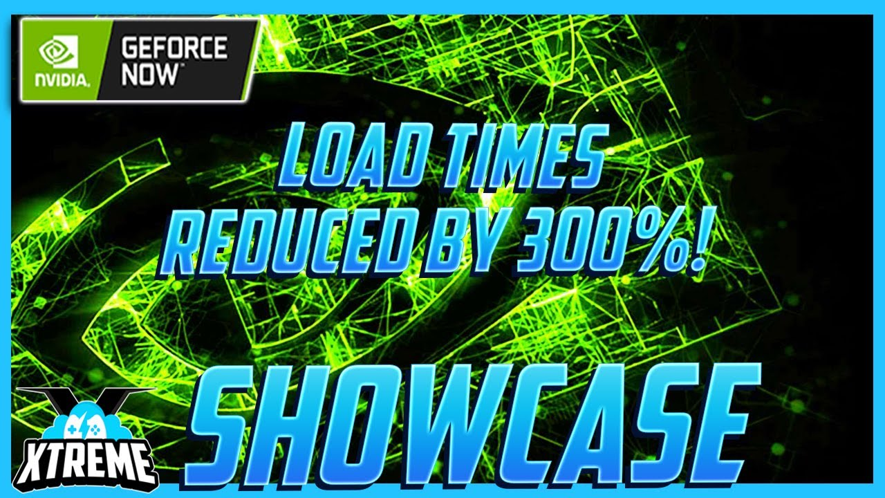 GeForce NOW Reduce Load Speeds by 300%