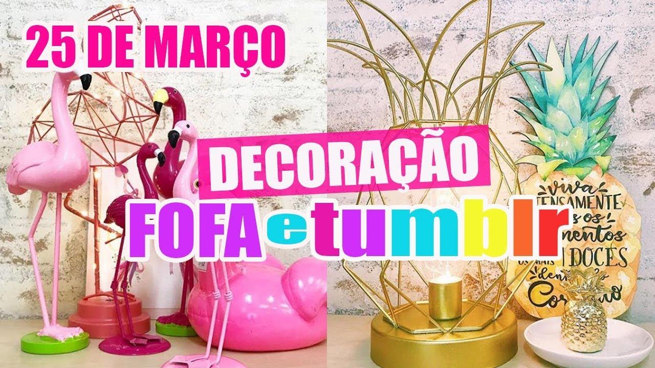 d93a6d6e21 25 DE MARÇO - DECORAÇÃO FOFA E TUMBLR NA 25 DE MARÇO - YouTube