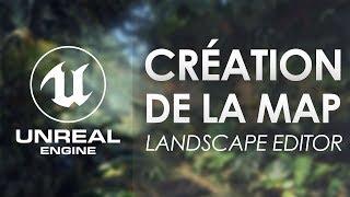 Création de map Unreal Engine 4 avec le Landscape Editor  Tuto UE4 FR