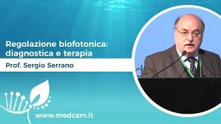 Regolazione biofotonica: diagnostica e terapia - Prof. Sergio Serrano