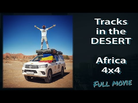 TRACKS IN THE DESERT - full movie (Southa Africa, Namibia, Botswana, Zimbabwe) -2016