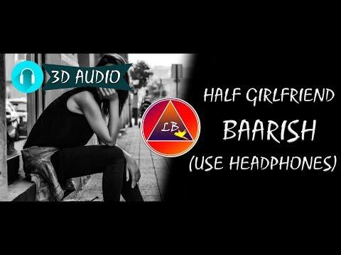 Baarish - Half Girlfriend (3d audio) | Lazy Boys Parrot
