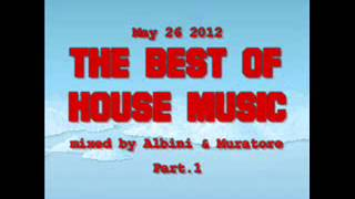 Albini & Muratore - The Best Of House Music May-26-2012 part.1