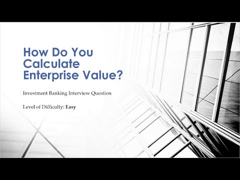 Mock Investment Banking Interview Questions – Enterprise Value