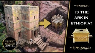 The 8th Wonder of the World + Is the Ark of the Covenant in Ethiopia? | Ancient Architects
