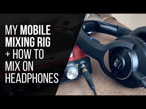 How To Mix On Headphones (My Mobile Mixing Rig) – RecordingRevolution.com