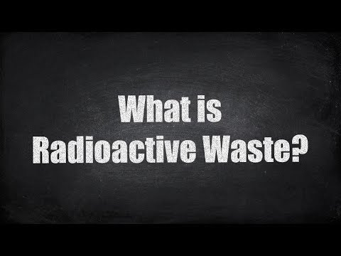 What is Radioactive Waste?