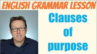 English grammar tutorial: Clauses of purpose
