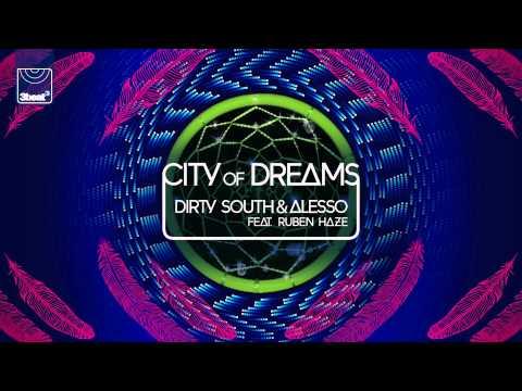 Dirty South & Alesso ft Ruben Haze - City of Dreams (Showtek Remix)