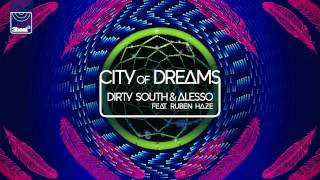Dirty South & Alesso ft Ruben Haze - City of Dreams (Showtek Remix)