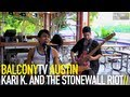 KARI K. AND THE STONEWALL RIOT - CHEMICAL REACTION (BalconyTV)