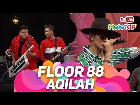 Floor 88 - Aqilah | Persembahan Live MeleTOP