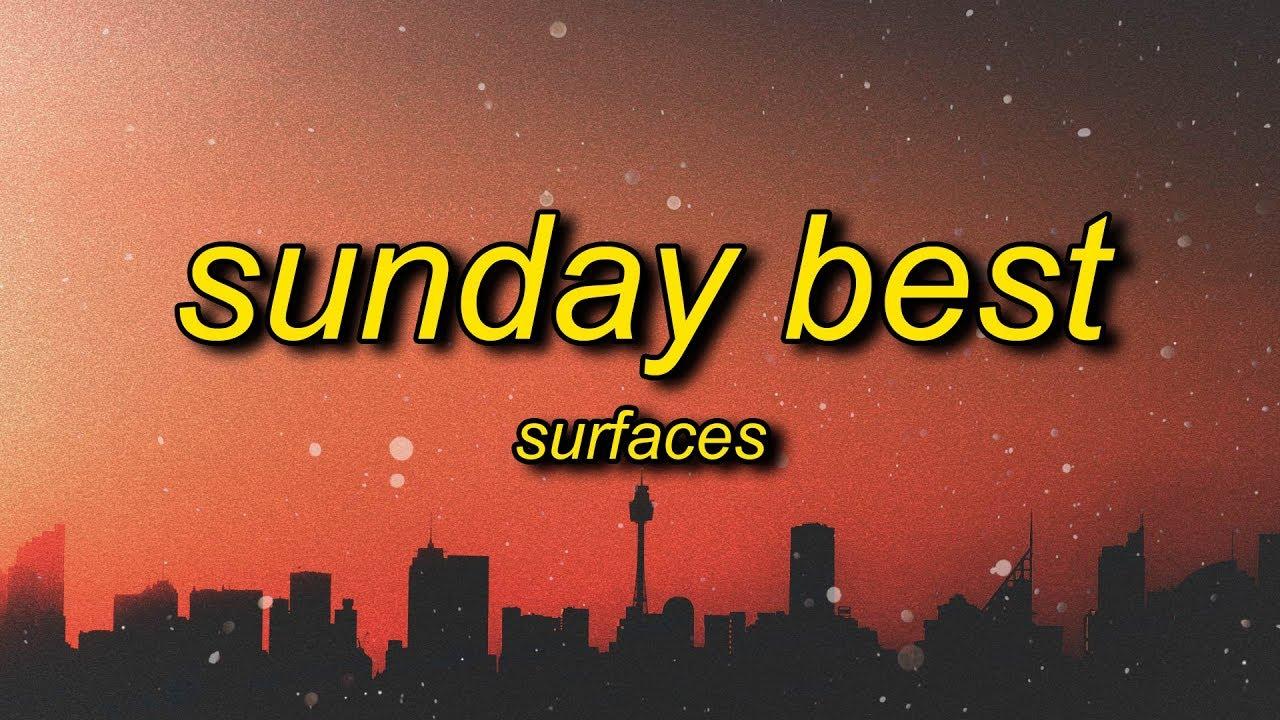 Surfaces Sunday Best Tiktok Remix Lyrics Feeling Good Like I