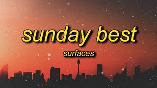 Surfaces - sunday best (tiktok remix) lyrics | feeling good like i should