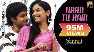 Haan Tu Hain (Full Video Song) | Jannat