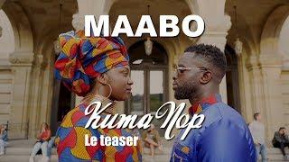 Maabo - Kuma Nop : Clip Officiel : le teaser