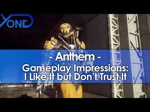 Anthem Gameplay Impressions: I Like It but Don't Trust It