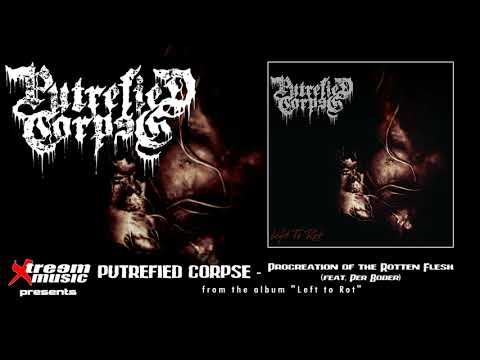 PUTREFIED CORPSE - Procreation of the Rotten Flesh (feat. Per Boder) [2019]