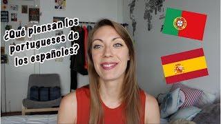 ¿Qué piensan los portugueses de los españoles? | DEGRENETTE