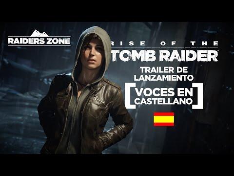 Rise of the Tomb Raider - Trailer de Lanzamiento [VOCES EN CASTELLANO]
