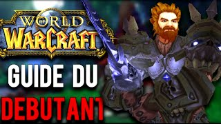 Comment Bien Débuter Sur WORLD OF WARCRAFT - Guide FR