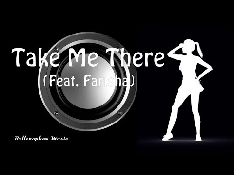 Bellerophon Music feat.  Farisha - Take Me There