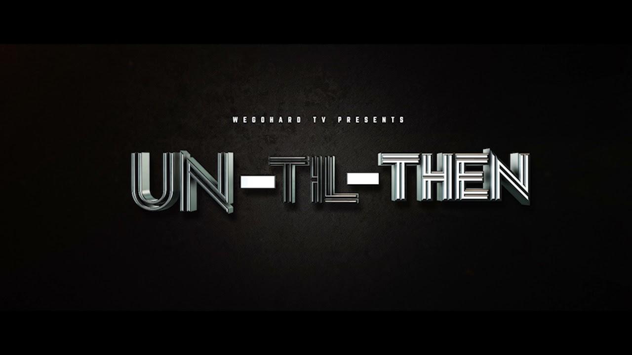 Download UN-TIL-THEN SONG FEAT RAIN 910 & JIMS WORLD