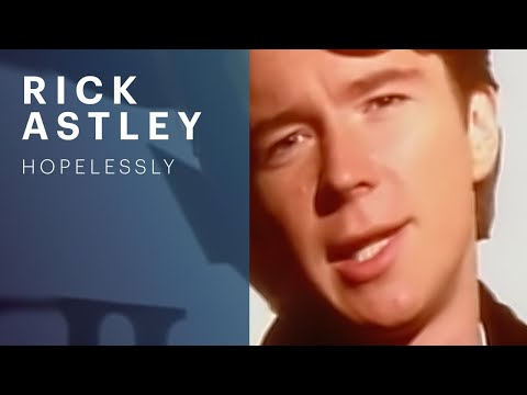 Rick Astley - Hopelessly (Video)